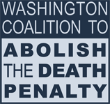 Washington Coalition to Abolish the Death Penalty